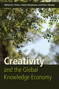 Michael a. Peters et Peter Murphy - Creativity and the Global Knowledge Economy.