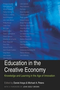 Michael a. Peters et Daniel Araya - Education in the Creative Economy - Knowledge and Learning in the Age of Innovation.