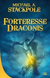 Michael A. Stackpole - La guerre de la couronne Tome 1 : Forteresse Draconis.