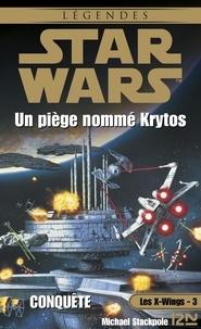 Michael A. Stackpole - Les X-Wings Tome 3 : Un piège nommé Krytos.