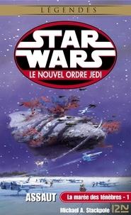 Michael A. Stackpole - Star Wars, Le nouvel ordre Jedi Tome 2 : La marée des ténèbres - Tome 1, Assaut.