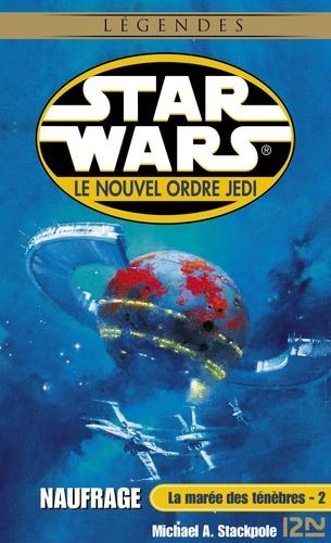 Star Wars, Le nouvel ordre Jedi Tome 2 La marée des ténèbres. Tome 2, Naufrage
