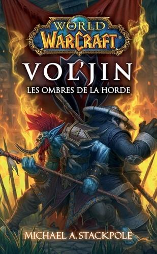 World of Warcraft - Vol'Jin les ombres de la horde. Vol'jin les ombres de la horde