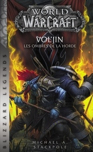 Michael A. Stackpole - World of Warcraft  : Vol'Jin - Les ombres de la horde.