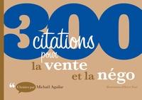 Michaël Aguilar - 300 citations pour la vente et la négo.