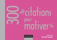 Michaël Aguilar - 300 citations pour motiver.