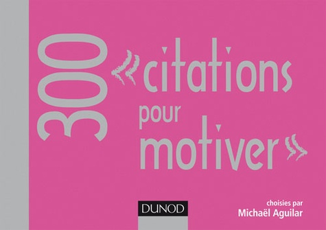Michaël Aguilar - 300 citations pour motiver.