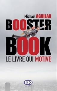 Michaël Aguilar - Booster book - Le livre qui (vous) motive !.