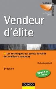 Vendeur d'élite - Michaël Aguilar - Format PDF - 9782100562305 - 17,99 €