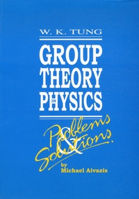 Group Theory in Physics- Problems & Solutions - Michael Aivazis |