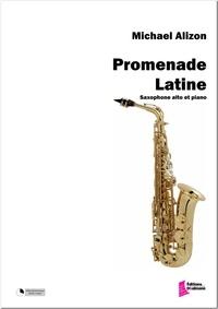 Michael Alizon - Promenade Latine - Partition pour saxophone alto et piano.