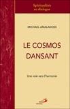 Michaël Amaladoss - Le cosmos dansant - Une voie vers l'harmonie.