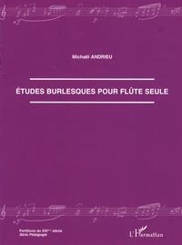 Michaël Andrieu - Etudes burlesques pour flûte seule.