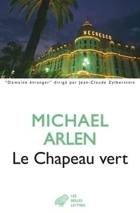 Michael Arlen - Le chapeau vert.