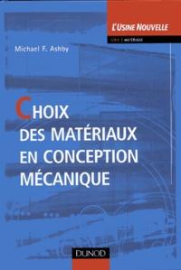 Michael Ashby - Choix des matériaux en conception mécanique.