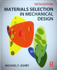 Michael Ashby - Materials Selection in Mechanical Design.