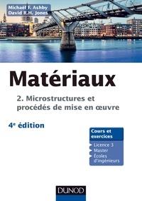 Michael Ashby et David R.H. Jones - Matériaux - Tome 2, Microstructures et procédés de mise en oeuvre.