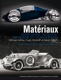 Michael Ashby et Hugh Shercliff - Matériaux - Ingénierie, science, procédé et conception.
