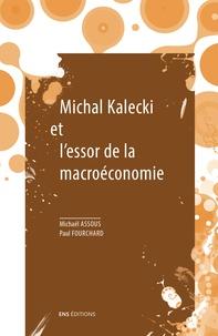 Michaël Assous et Paul Fourchard - Michal Kalecki et l'essor de la macroéconomie.