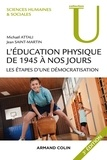 Michaël Attali et Jean Saint-Martin - L'éducation physique de 1945 à nos jours - Les étapes d'une démocratisation.