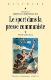 Michaël Attali et Evelyne Combeau-Mari - Le sport dans la presse communiste.
