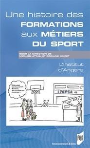 Michaël Attali et Doriane Gomet - Une histoire des formations aux métiers du sport dans l'enseignement catholique - l'Institut d'Angers.