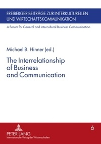Michael B. Hinner - The Interrelationship of Business and Communication.