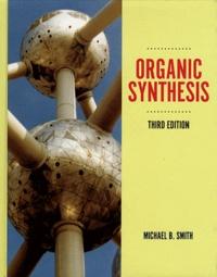 Michael B. Smith - Organic Synthesis.