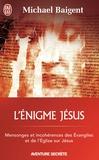Michael Baigent - L'énigme Jésus.