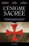 Michael Baigent et Richard Leigh - L'énigme sacrée.