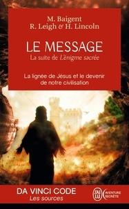 Michael Baigent et Richard Leigh - Le message.