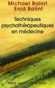 Michael Balint et Enid Albu- Eichholtz - Techniques psychothérapeutiques en médecine.
