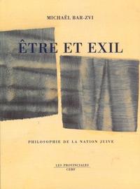 Michaël Bar-Zvi - Etre et exil - Philosophie de la nation juive.