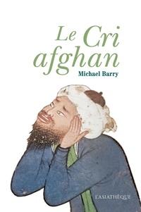 Michael Barry - Le cri afghan.