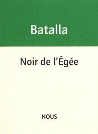 Michaël Batalla - Noir de l'Egée.