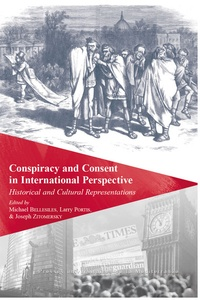 Michael Bellesiles et Larry Portis - Conspiracy and Consent in International Perspective - Historical and Cultural Representations.