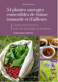 Michaël Berthoud - 54 plantes sauvages comestibles.