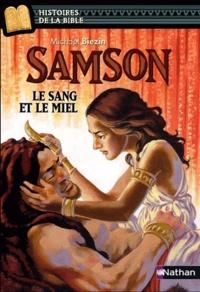 Michaël Biezin et Marie-Thérèse Davidson - Samson - Le sang et le miel.