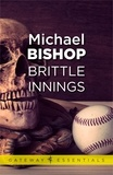 Michael Bishop - Brittle Innings.