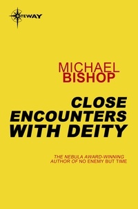 Michael Bishop - Close Encounters With the Deity.