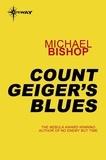 Michael Bishop - Count Geiger's Blues.