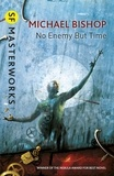 Michael Bishop - No Enemy But Time.