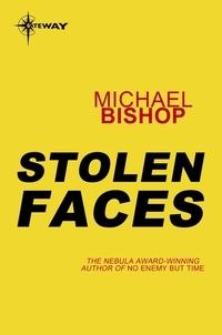 Michael Bishop - Stolen Faces.