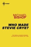 Michael Bishop - Who Made Stevie Crye?.