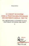 Michaël Biziou - Le concept de système dans la tradition anglo-écossaise des sentiments moraux, 1699-1795 - De la métaphysique à l'économie politique (Shaftesbury, Hutcheson, Hume, Smith).