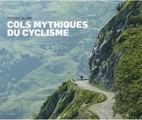 Michaël Blann - Cols mythiques du cyclisme.