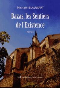 Michaël Blauwart - Bazas, les sentiers de l'existence.