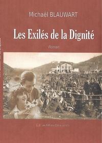 Michaël Blauwart - Les Exilés de la Dignité.