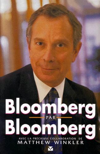 Michael Bloomberg et Matthew Winkler - Bloomberg par Bloomberg.