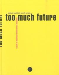 Michael Boehlke et Henryk Gericke - Too much future.